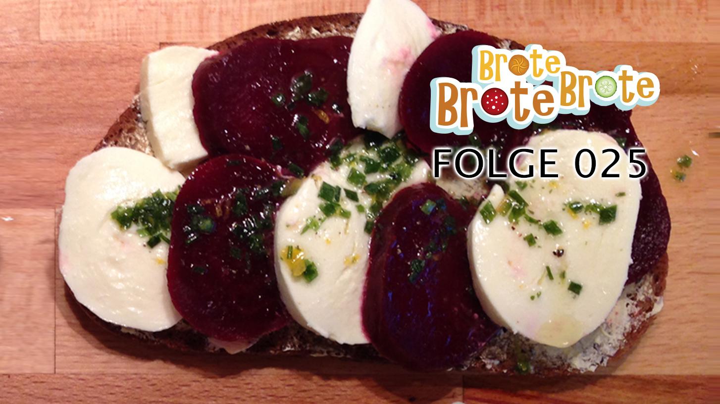 Rote Bete-Mozzarella-Brot – Folge 025