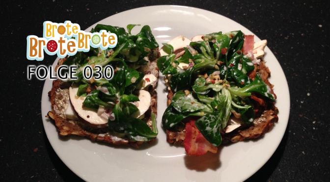 Feldsalat-Brot – Folge 030